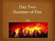 Day Two summer of fire