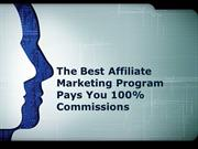 The Best Affiliate Marketing Program Pays You 100% Commissions