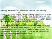 Wedding Reception - 5 Cheap Ideas To Save Your Wedding