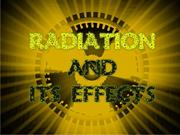 Radiation and its effects