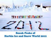 Harbin Ice and Snow World 2012 (Sneak Peaks)