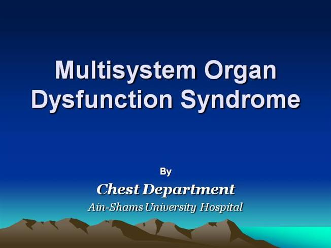 Multiple organ dysfunction syndrome.