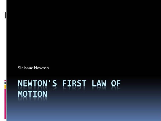 What is Newton's first law of motion?