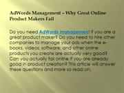 Adwords management - Why Great online product makers fail