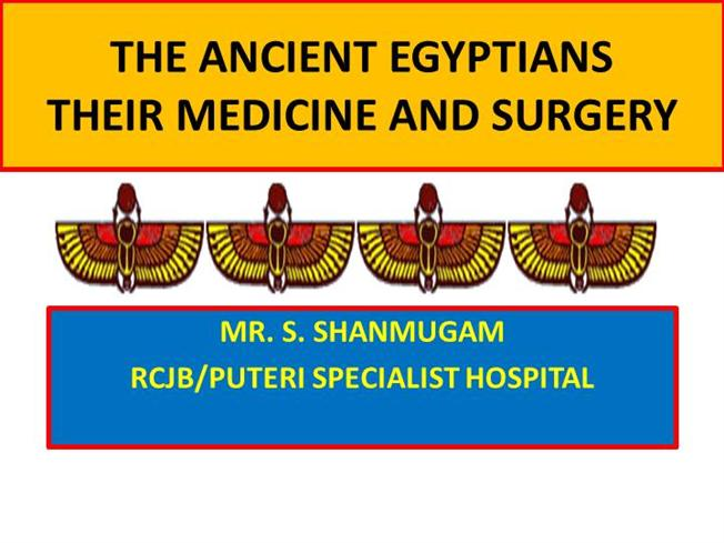 PPT on the ANCIENT EGYPTIAN MEDICINE |authorSTREAM