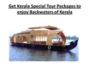Get Kerala Special Tour Packages to enjoy Backwaters of Kerala