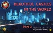 100 Beautiful castles in the world 2 by bernard hardy)