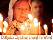 Orthodox Christmas around the World