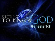 Getting_to_Know_God_Genesis_1_2