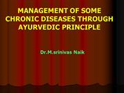 MANAGEMENT OF SOME CHRONIC DISEASES THROUGH AYURVEDIC PRINCIPLE