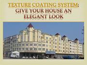 Texture coating system give your house an elegant look- astecpaints.co