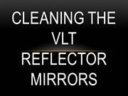 Cleaning The VLT Reflector Mirrors - Filip Alerić 8.a (2011)