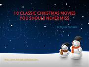 10 Classic Christmas Movies You Should Never Miss