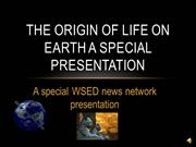The origin of life on earth A Special