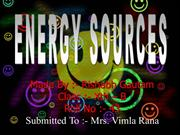 science ppt on energy sources for class 10th (Xth)....