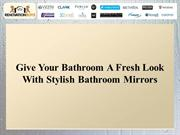 Give Your Bathroom A Fresh Look With Stylish Bathroom Mirrors