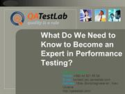 What Do We Need to Know to Become an Expert in Performance Testing