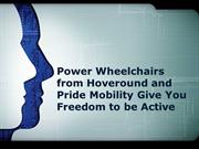 Power Wheelchairs from Hoveround and Pride Mobility Give You Freedom t