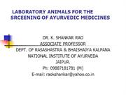 LABORATORY ANIMALS FOR THE SRCEENING OF AYURVEDIC MEDICINES