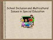 School Inclusion and Multicultural Issues in Special Ed.