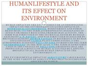 HUMANLIFESTYLE AND ITS EFFECT ON ENVIRONMENT