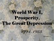 WW I, Prosperity and the Great Depression (Ingrid Annilo)