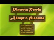 Placenta Previa and Abruptio placenta