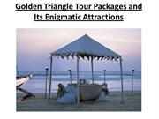 Golden Triangle Tour Packages and Its Enigmatic Attractions