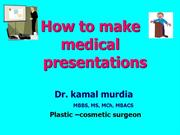 dr kamal murdia- making impressive medical  presentations