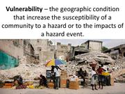 Vulnerability  the geographic condition that increase the