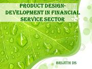 Product design-development in financial service sector