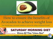 How To Ensure The Benefits Avocados To Achieve Weight Loss