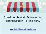 Stroller Rental Orlando- An Introduction To The City