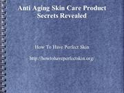 Anti Aging Skin Care Product Secrets Revealed