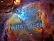 Beyond what we see
