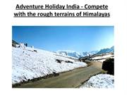 Adventure Holiday India - Compete with the rough terrains of Himalayas