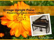 Vintage Upright Piano - Preserving a Classic American Piano