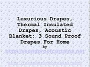 Sound Proof Drapes - Luxury That Improves The Sound