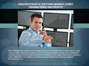 Discover What is the Forex Market, Forex Trading Risks and Profits