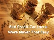 Bad Credit Car Loans Were Never That Easy