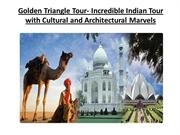 Golden Triangle Tour- Incredible Indian Tour with Cultural