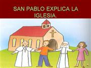 SAN PABLO EXPLICA LA IGLESIA