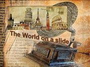The World on a slide (2)