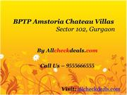 BPTP Chateau Villas - Sector 102 Gurgaon - Call 09555666555
