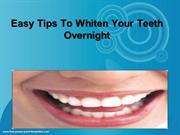 Easy Tips To Whiten Your Teeth Overnight