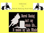 Barrel Racing And More