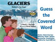 Glaciers Guess the Covered Word Lesson