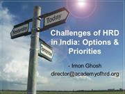 Challenges of HRD in India - Options & Priorities