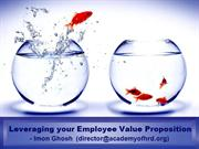 Leveraging Your Employee Value Proposition - Imon Ghosh, Director, AHR