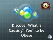 What is casuing you to be obese